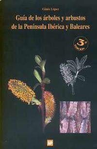 Guia Arboles Y Arbustos Peninsula Iberica Y Baleares - Gines Lopez Gonzalez