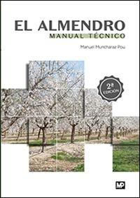 Almendro, El - Manual Tecnico - Manuel Muncharaz Pou