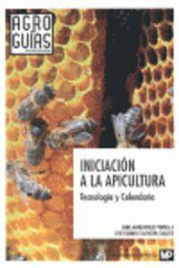 Iniciacion A La Apicultura - Tecnologia Y Calendario - Elena Maria Robles Portela / Jose C. Salvachua Gallego