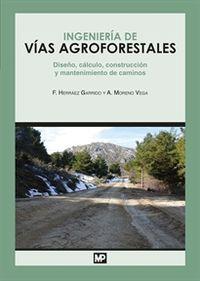 Ingenieria De Vias Agroforestales - Fernando Herraez Garrido / Alberto Moreno Vega