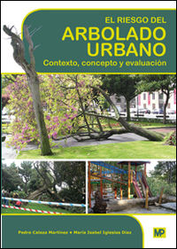 Riesgo Del Arbolado Urbano, El - Contexto, Concepto Y Evaluacion - Mª Isabel Iglesias Diaz / Pedro Calaza Martinez