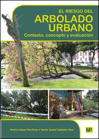 RIESGO DEL ARBOLADO URBANO, EL - CONTEXTO, CONCEPTO Y EVALUACION