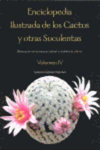 Enciclopedia Ilustrada De Los Cactus Y Otras Suculentas (vol. 4) - Antonio Gomez Sanchez