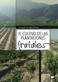 El cultivo de las plantaciones frutales - Fernando Gil-Albert Velarde