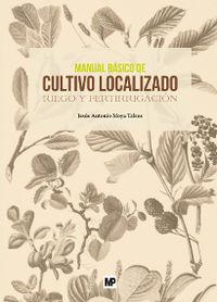 MANUAL BASICO DE CULTIVO LOCALIZADO - RIEGO Y FERTILIZACION