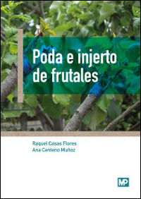 Poda E Injerto De Frutales - Raquel Casas Flores / Ana Centeno Muñoz