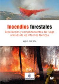 INCENDIOS FORESTALES - EXPERIENCIAS Y COMPORTAMIENTO DEL FUEGO A TRAVES DE LOS INFORMES TECNICOS