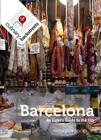 CULINARY BACKSTREET BARCELONA - AN EATER'S GUIDE TO THE CITY