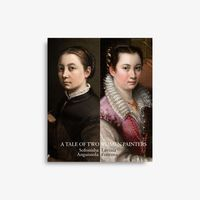 (CATALOGO) A TALE OF TWO WOMEN PAINTERS - SOFONISBA ANGUISSOLA AND LAVINIA FONTANA