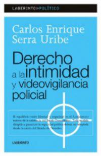 Derecho A La Intimidad Y Videovigilancia Policial - Carlos Enrique Serra Uribe