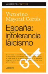 España De La Intolerancia Al Laicismo - Victorino Mayoral