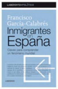 Inmigrantes En España - Claves Para Comprender Un Fenomeno Mundial - Francisco Garcia-Calabres