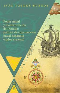 Poder Naval Y Modernizacion Del Estado - Ivan Valdez-Bubnov