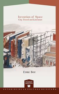 INVENTION OF SPACE - CITY, TRAVEL AND LITERATURE
