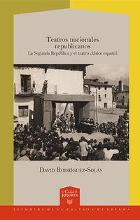 TEATROS NACIONALES REPUBLICANOS - LA SEGUNDA REPUBLICA Y EL TEATRO CLASICO ESPAÑOL