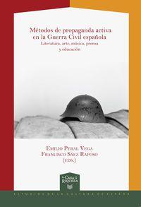 Metodos De Propaganda Activa En La Guerra Civil Española - Literatura Arte Musica Prensa Y Educacion - Emilio Peral Vega