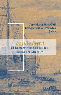 Tribu Liberal, La - El Romanticismo En Las Dos Orillas Del Atlantico - Aa. Vv.