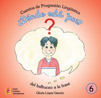 ¿DONDE ESTA JAVI? - CUENTOS DE PROGRESION LINGUISTICA 6