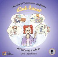 ¿QUE HACE? - CUENTOS DE PROGRESION LINGUISTICA 8
