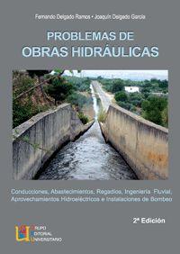 Problemas De Obras Hidraulicas - Fernando  Delgado Ramos  /  Joaquin  Delgado Garcia