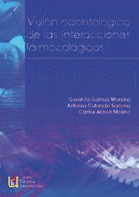 VISION ODONTOLOGICA DE LAS INTERACCIONES FARMACOLOGICAS