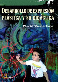 DESARROLLO DE EXPRESION PLASTICA Y SU DIDACTICA