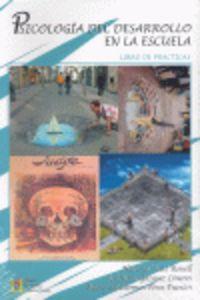 PSICOLOGIA DEL DESARROLLO EN LA ESCUELA - LIBRO DE PRACTICAS
