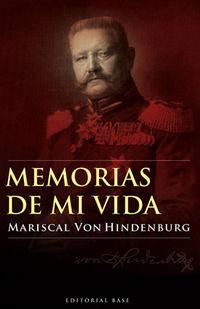 MEMORIAS DE MI VIDA - MARISCAL VON HINDENBURG