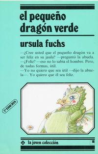 El pequeño dragon verde - Ursula Fuchs