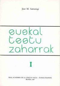 Euskal Testu Zaharrak I - J. M. Satrustegi