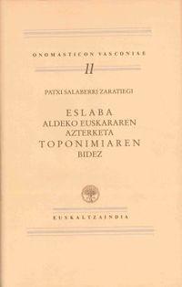 ESLABA ALDEKO EUSKERAREN AZTERKETA - TOPONIMIAREN BIDEZ