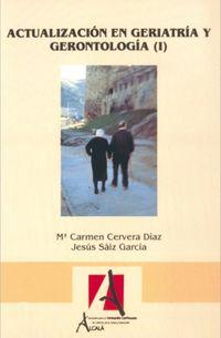 Actualizacion En Geriatria Y Gerontologia I - Mª Carmen Cervera Diaz / Jesus Saiz Garcia