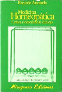 MEDICINA HOMEOPATICA - CRITICA Y EXPERIENCIAS CLINICAS