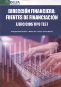 DIRECCION FINANCIERA: FUENTES DE FINANCIACION - EJERCICIOS TIPO TEST