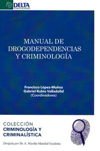 MANUAL DE DROGODEPENDENCIAS Y CRIMINOLOGIA