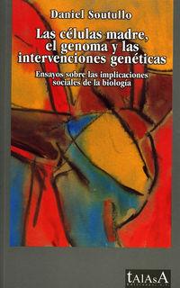 CELULAS MADRE, EL GENOMA Y LAS INTERVENCIONES GENETICAS, LAS