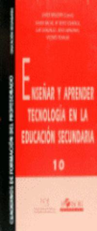 ENSEÑAR Y APRENDER TECNOLOGIA EN LA EDUCACION SECUNDARIA