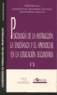 PSICOLOGIA DE LA INSTRUCCION: LA ENSEÑANZA Y EL APRENDIZAJE EN LA EDUCACION SECUNDARIA