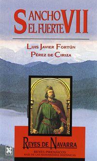 Sancho Vii El Fuerte - Luis Fortun Perez De Ciriza