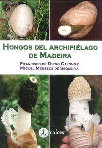 HONGOS DEL ARCHIPIELAGO DE MADEIRA