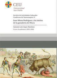 JUAN MIURA RODRIGUEZ Y LOS INICIOS DE LA GANADERIA MIURA