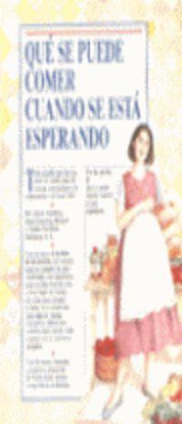 Que Se Puede Comer Cuando Se Esta Esperando - Arlene  Eisenberg  /  [ET AL. ]