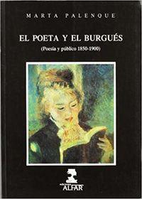 Poeta Y El Burgues, El - Poesia Y Publico (1850-1900) - Marta Palenque