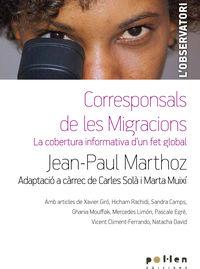 Corresponsals De Les Migracions - La Cobertura Informativa D'un Fet Global - Jean-Paul Marthoz