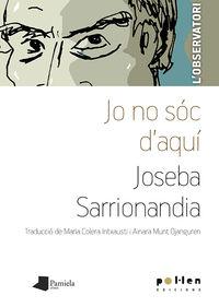 Jo No Soc D'aqui - Joseba Sarrionandia