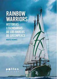RAINBOW WARRIORS - HISTORIAS LEGENDARIAS DE LOS BARCOS DE GREENPEACE