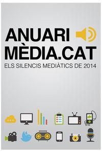 ANUARI MEDIA. CAT - ELS SILENCIS MEDIATICS DE 2014
