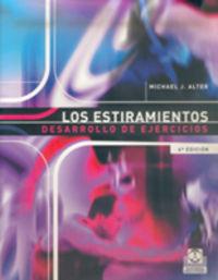 ESTIRAMIENTOS, LOS - BASES CIENTIFICAS Y DESARROLLO DE EJERCICIOS