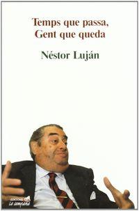 Temps Que Passa, Gent Que Queda - Nestor Lujan