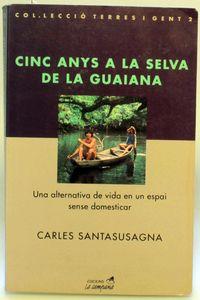 CINC ANYS A LA SELVA DE LA GUIANA